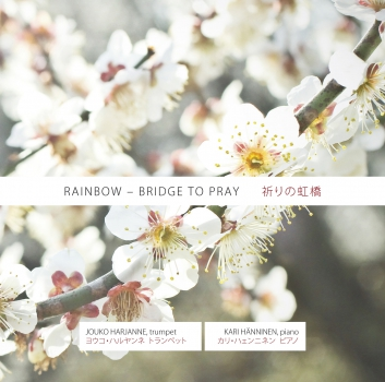 Jouko Harjanne & Kari Hänninen - Rainbow-Bridge to pray