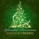 Enrique Crespo Brass Ensemble - Splendid Christmas